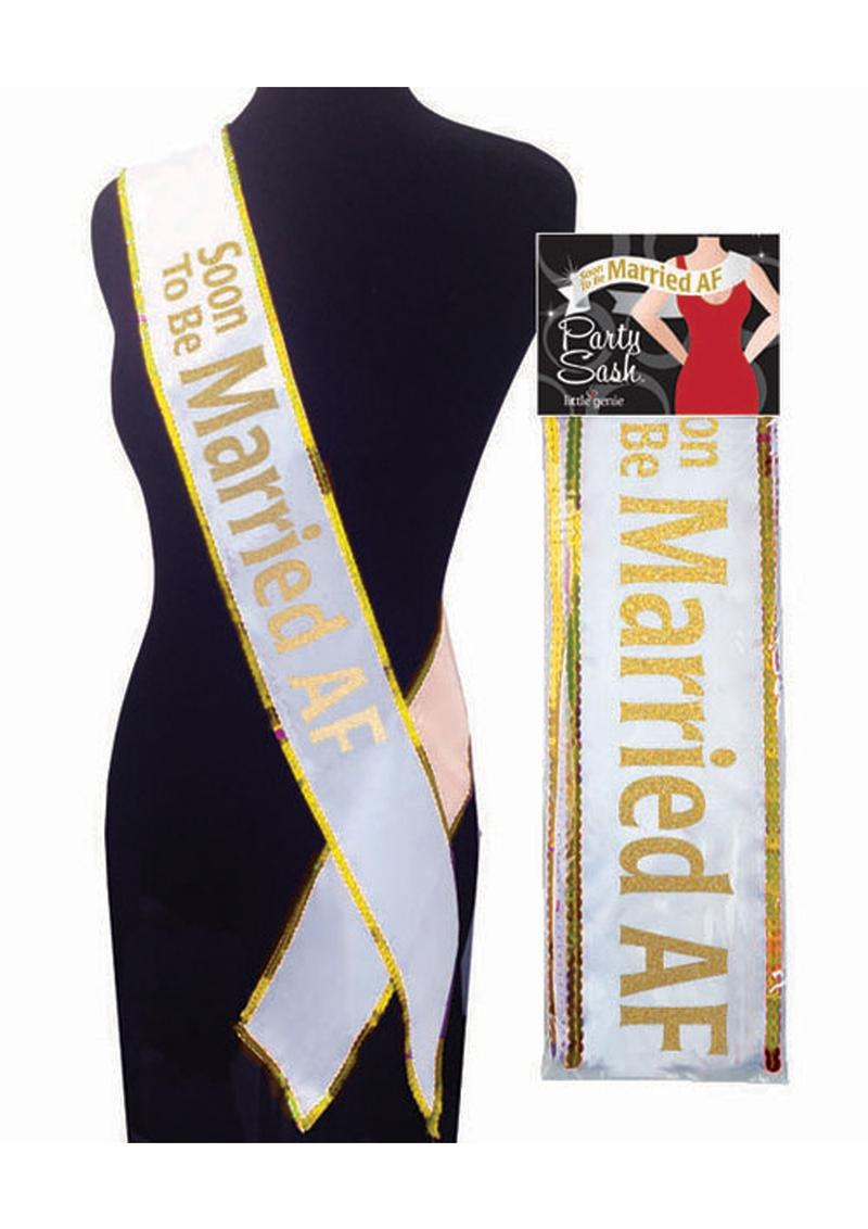Soon To Be Married AF Party Sash White/Gold